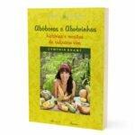 Livro - Abóboras e abobrinhas - Histórias e receitas da culinária viva