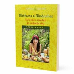 Livro - Abóboras e abobrinhas - Histórias e receitas da culinária viva 18