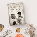 Livro - A Virtude da Raiva