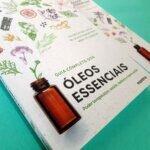Livro - Guia completo dos óleos essencias: Poder terapêutico, saúde, beleza e bem-estar