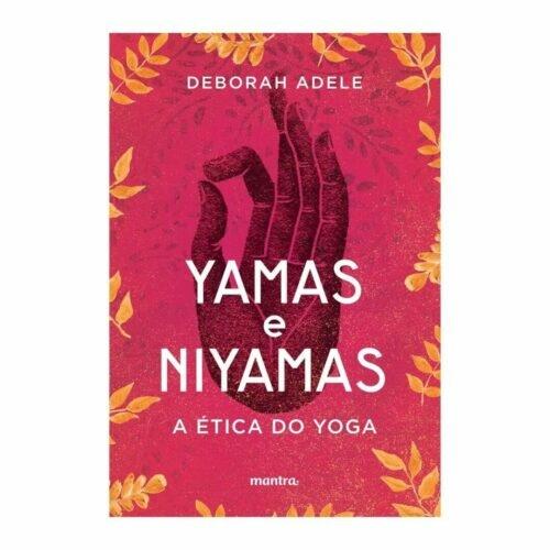 Livro - Yamas e Niyamas - A Ética do Yoga