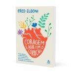 coragemeagircomocoracao-livro-yogateria